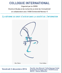 """Colloque International : """"La réforme du droit d'auteur dans la société de l'information"""" - 2 décembre 2016, Sceaux"""